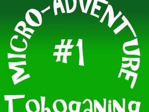 Chasing Microadventures #1 : Tobogganing